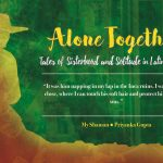 Alone Together — Tales of Sisterhood and Solitude in Latin America